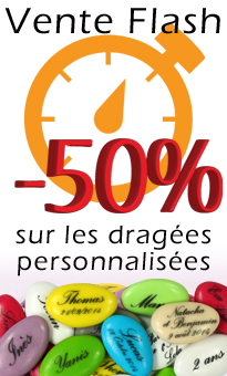 Vente flash sur les drag�es personnalis�es -50%